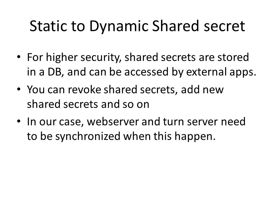 Static to Dynamic Shared secret