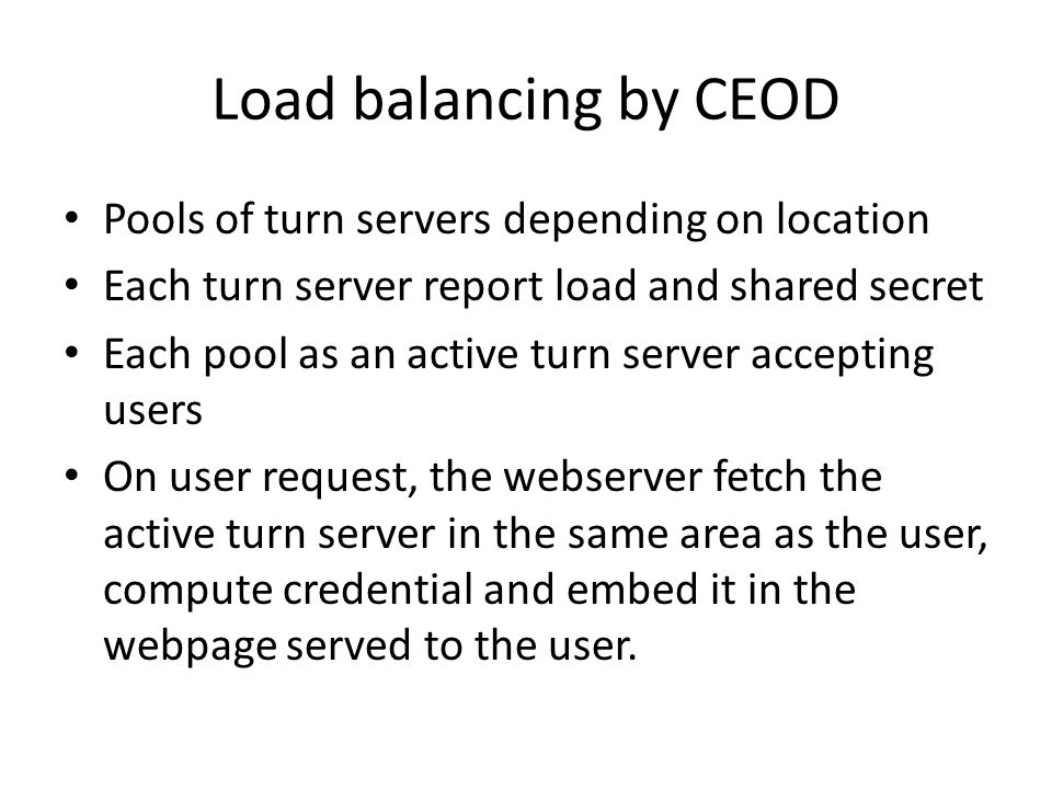 Load balancing by CEOD Pools of turn servers depending on location