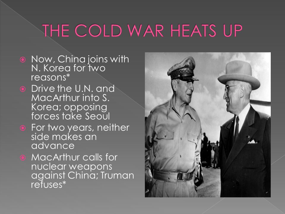 THE COLD WAR HEATS UP Now, China joins with N. Korea for two reasons*