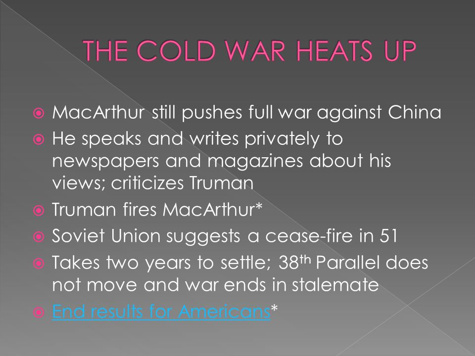 THE COLD WAR HEATS UP MacArthur still pushes full war against China