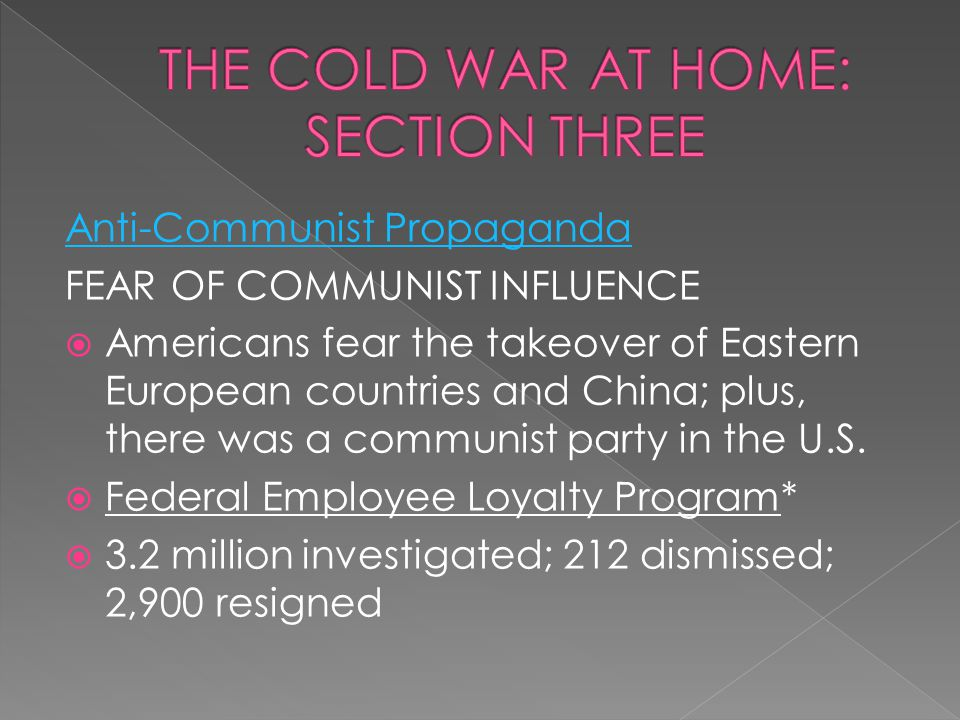THE COLD WAR AT HOME: SECTION THREE