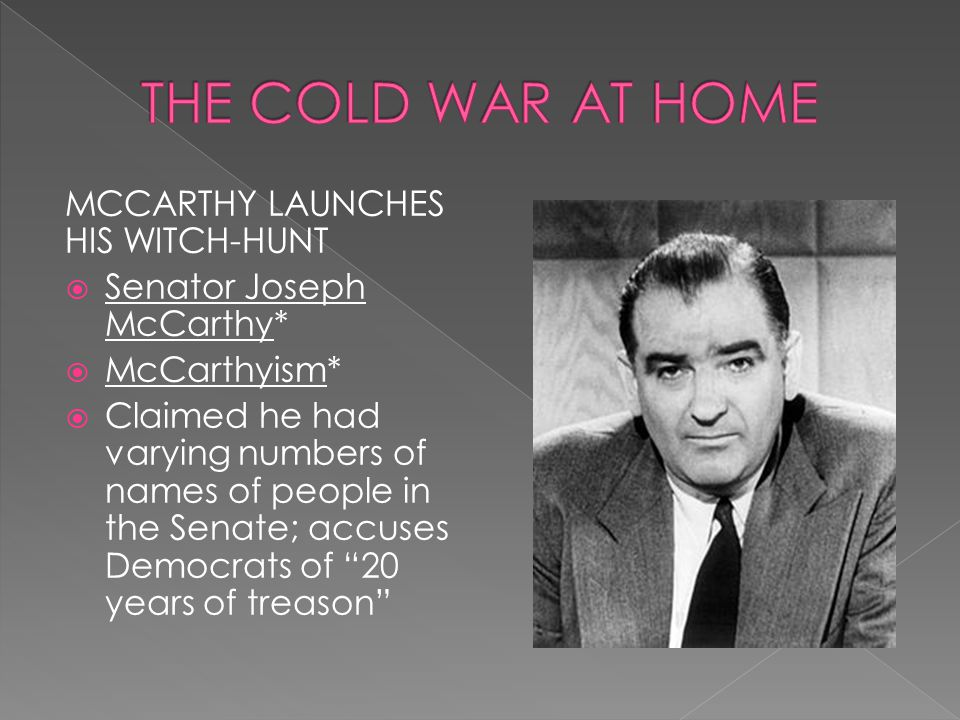 THE COLD WAR AT HOME MCCARTHY LAUNCHES HIS WITCH-HUNT