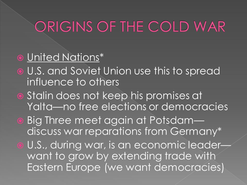 ORIGINS OF THE COLD WAR United Nations*