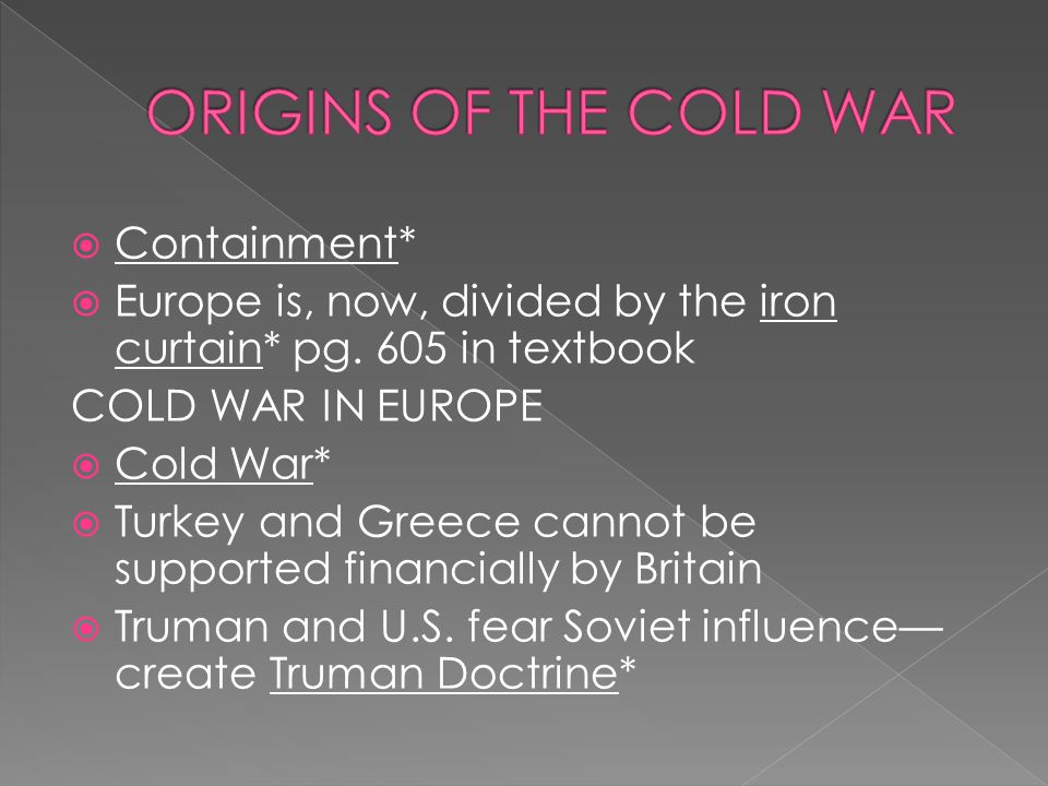 ORIGINS OF THE COLD WAR Containment*