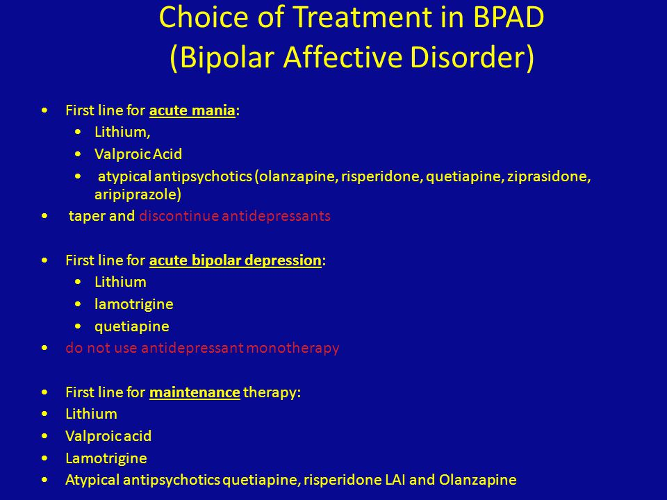 Choice of Treatment in BPAD (Bipolar Affective Disorder)