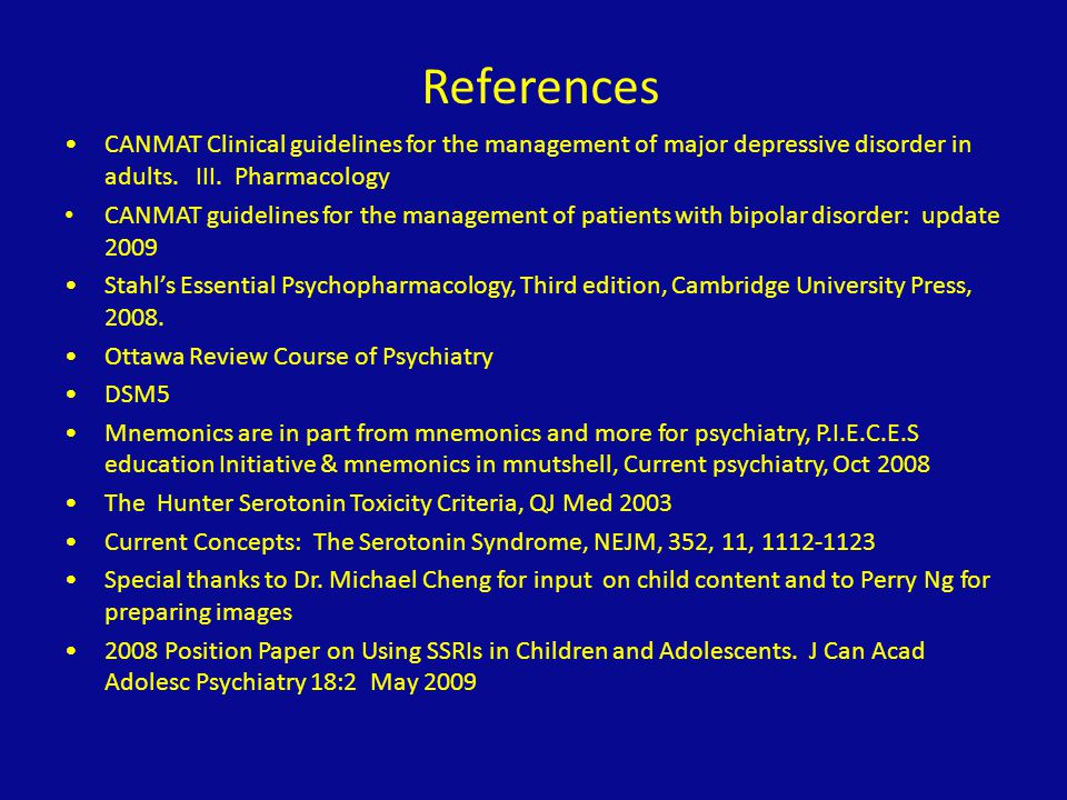 References CANMAT Clinical guidelines for the management of major depressive disorder in adults. III. Pharmacology.