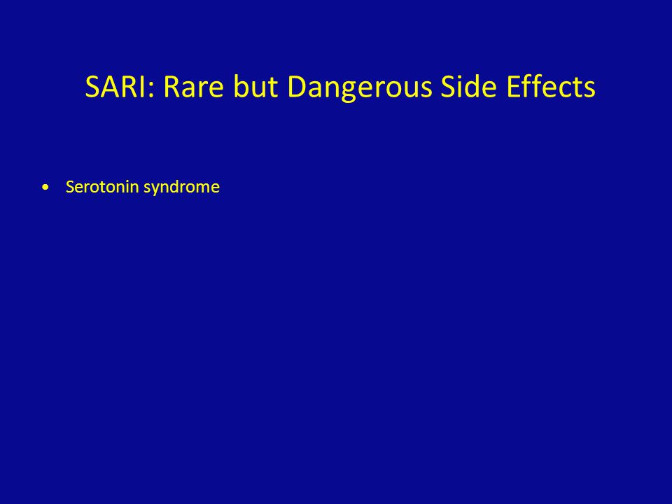 SARI: Rare but Dangerous Side Effects