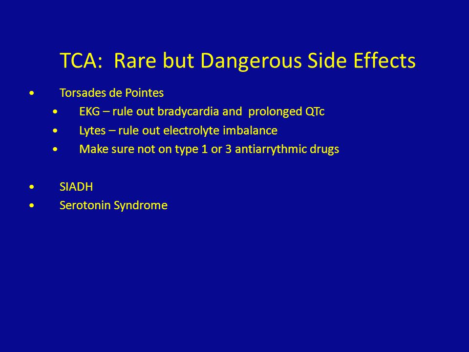TCA: Rare but Dangerous Side Effects