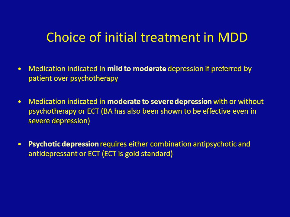 Choice of initial treatment in MDD