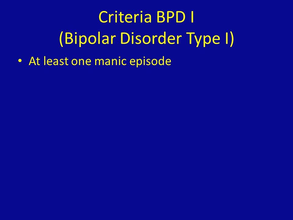 Criteria BPD I (Bipolar Disorder Type I)