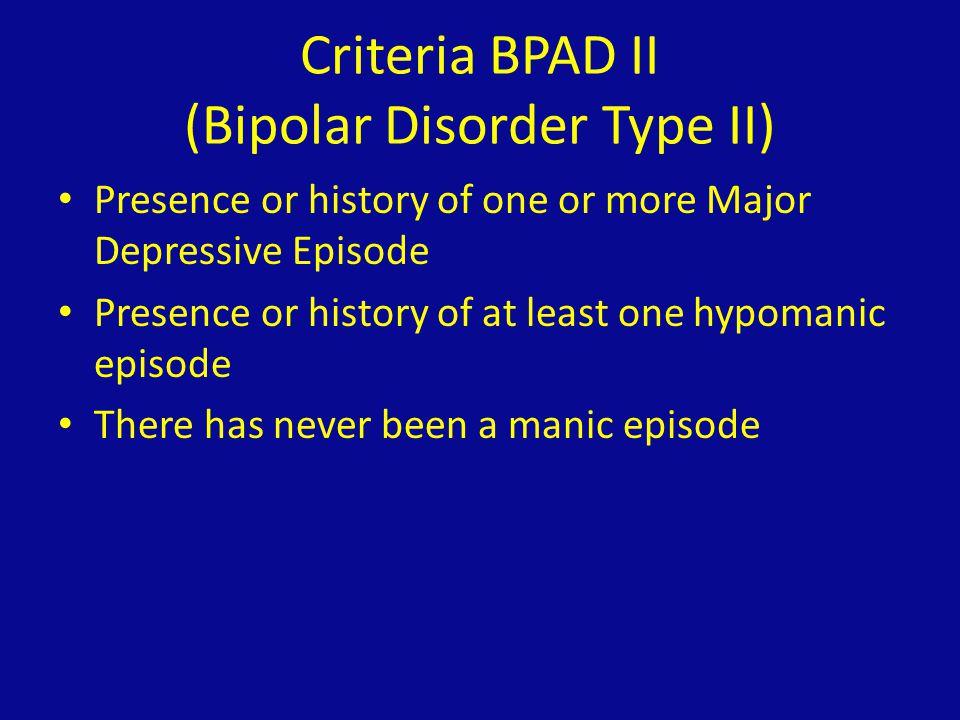 Criteria BPAD II (Bipolar Disorder Type II)