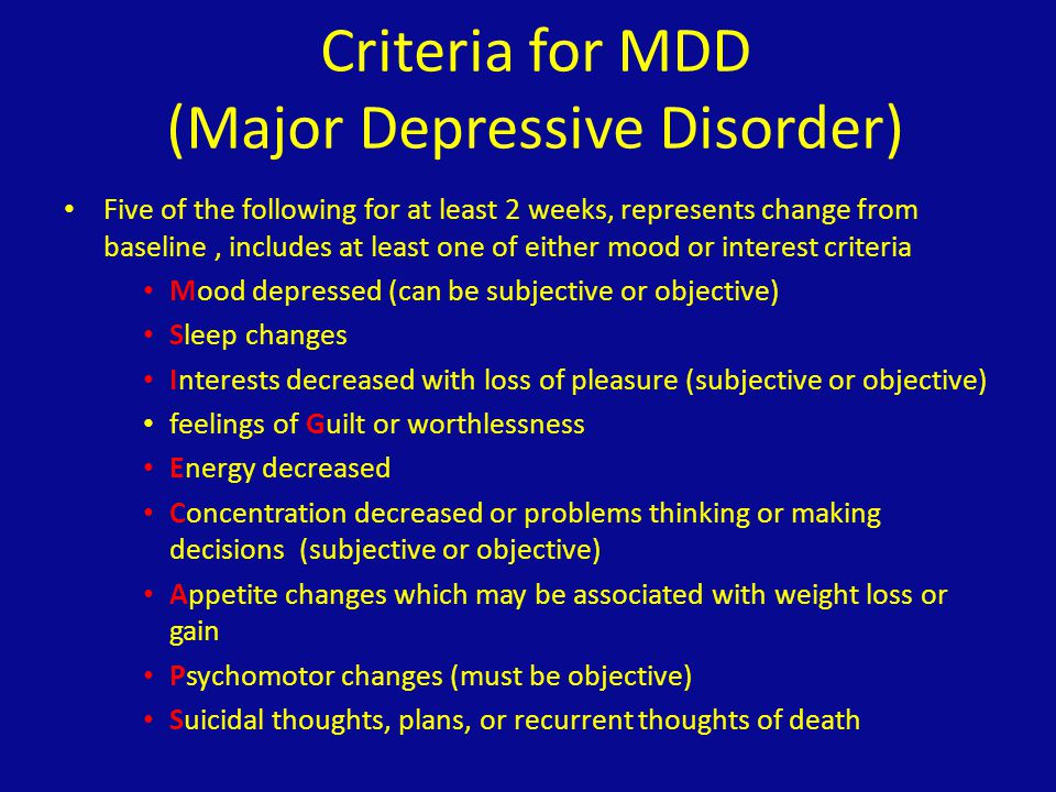 Criteria for MDD (Major Depressive Disorder)