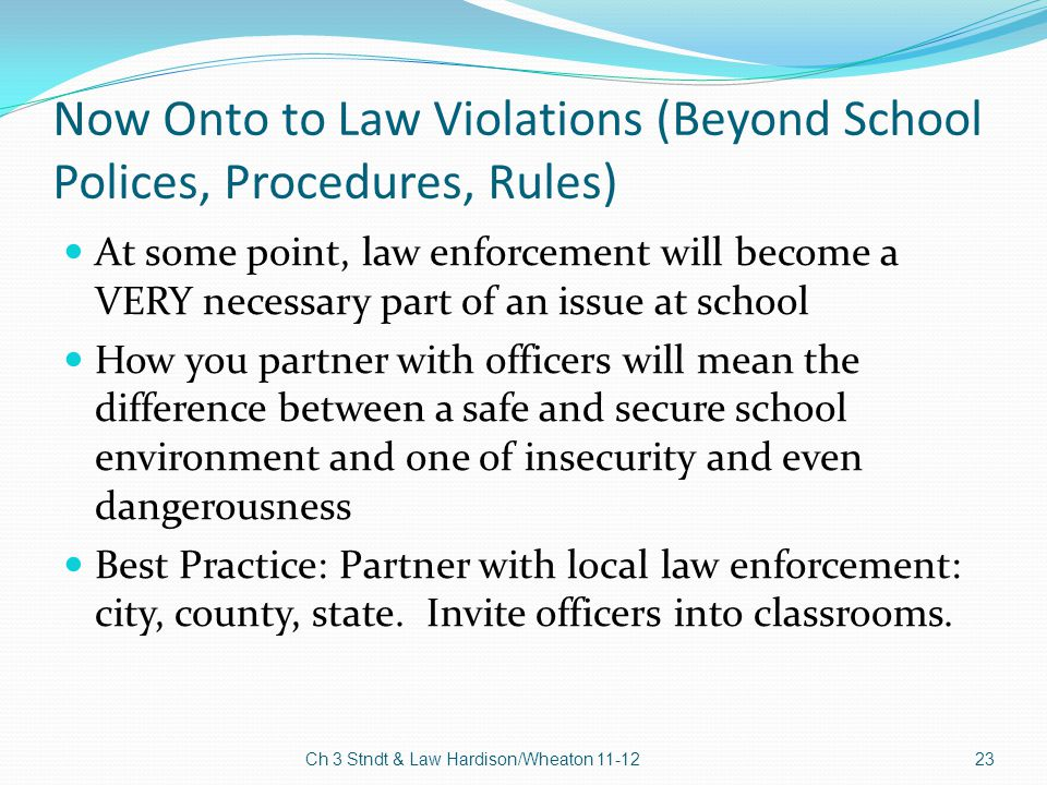 Now Onto to Law Violations (Beyond School Polices, Procedures, Rules)