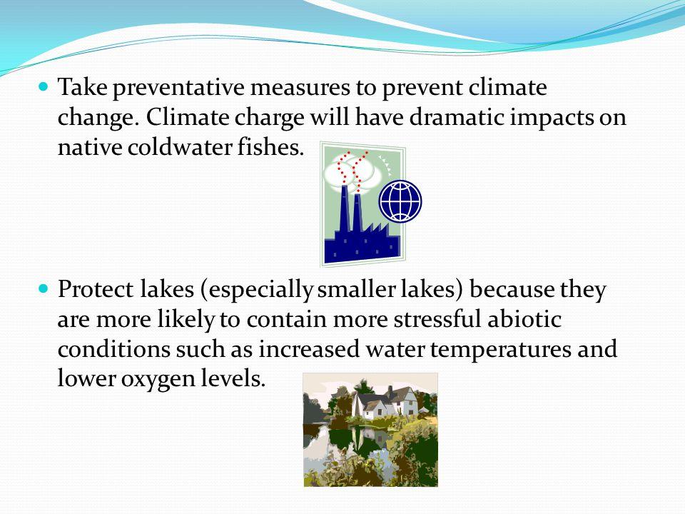 Take preventative measures to prevent climate change