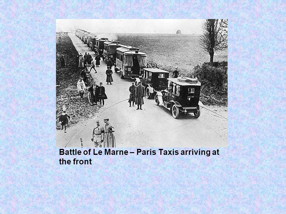 Battle of Le Marne – Paris Taxis arriving at the front