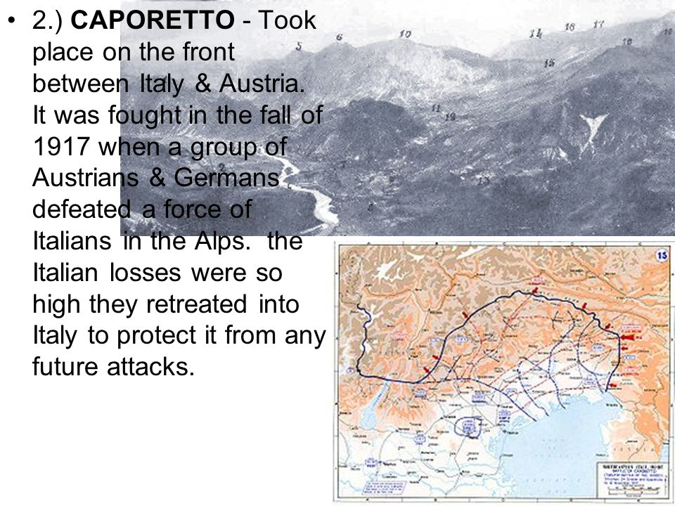 2. ) CAPORETTO - Took place on the front between Italy & Austria