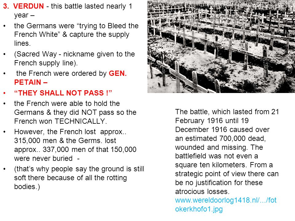 3. VERDUN - this battle lasted nearly 1 year –