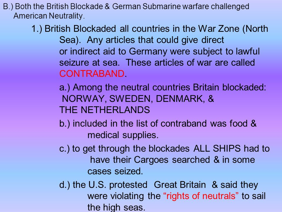 b.) included in the list of contraband was food & medical supplies.