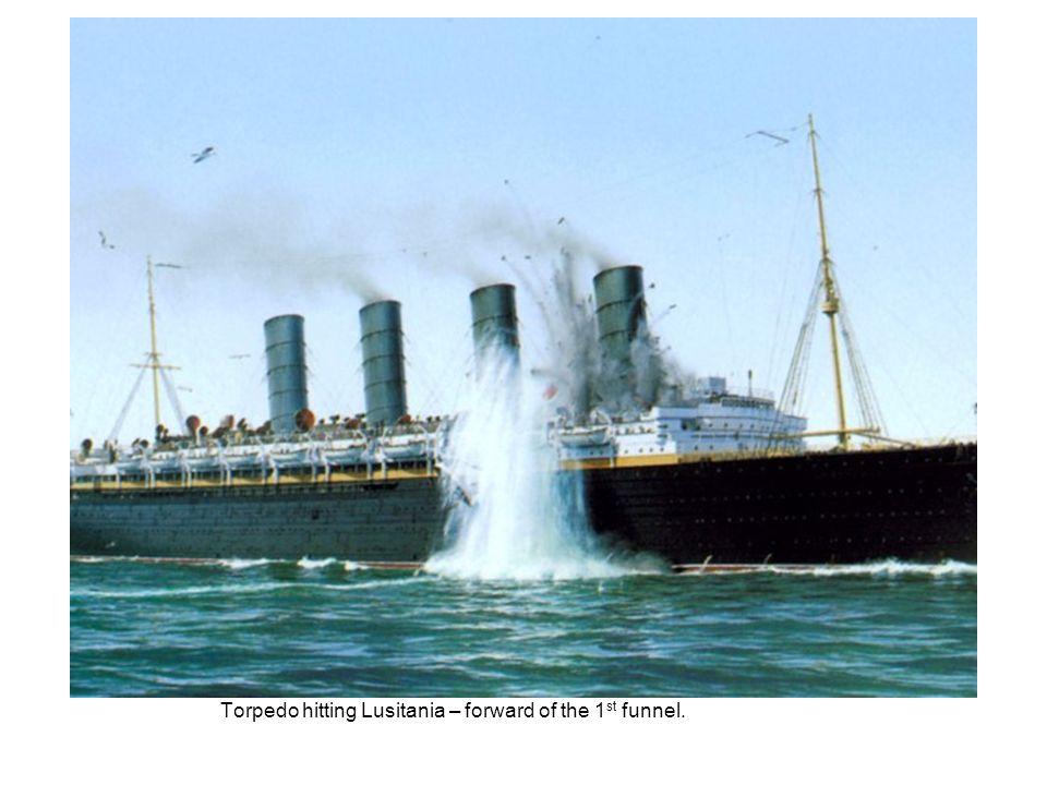 Torpedo hitting Lusitania – forward of the 1st funnel.