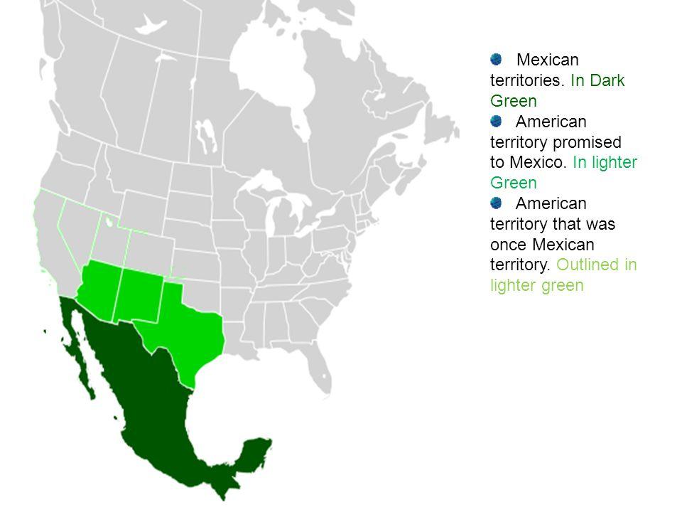 Mexican territories. In Dark Green