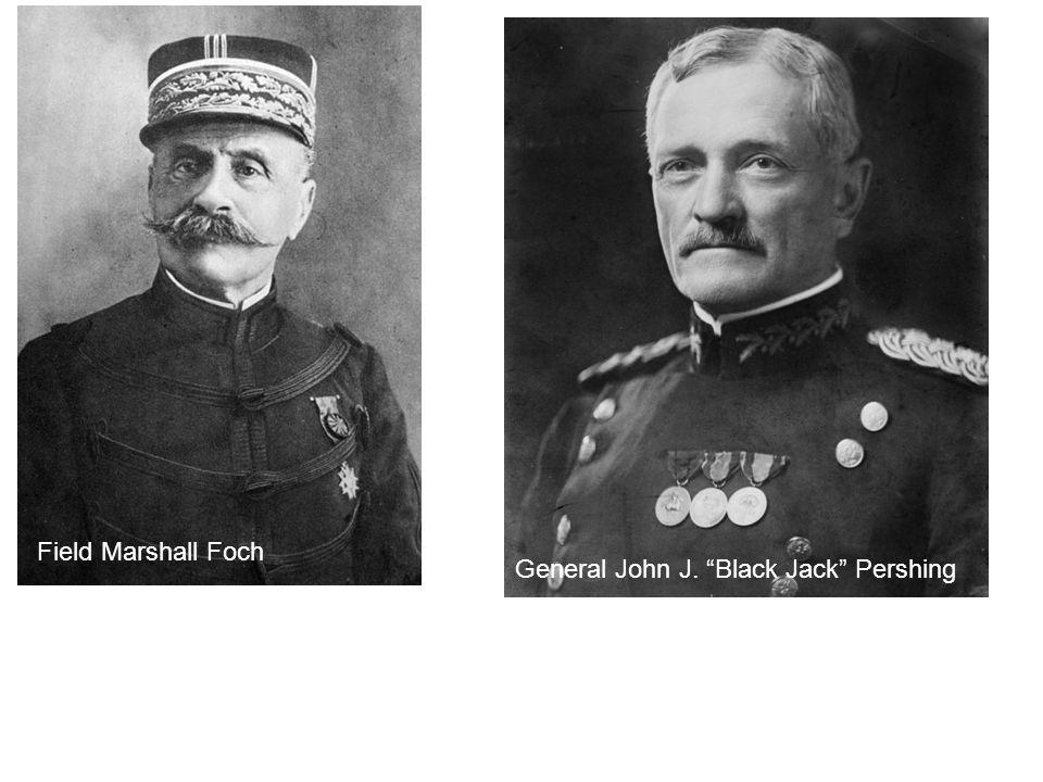 Field Marshall Foch General John J. Black Jack Pershing
