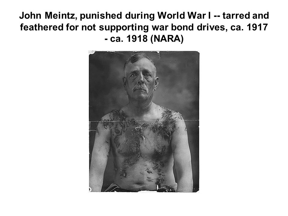 John Meintz, punished during World War I -- tarred and feathered for not supporting war bond drives, ca.