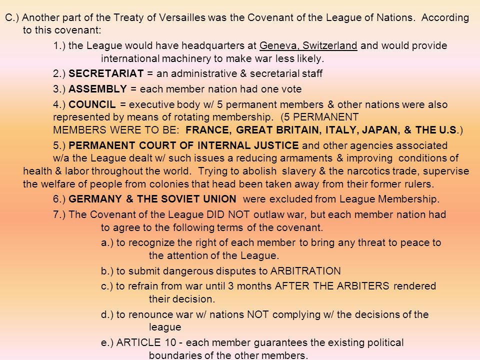 C.) Another part of the Treaty of Versailles was the Covenant of the League of Nations.