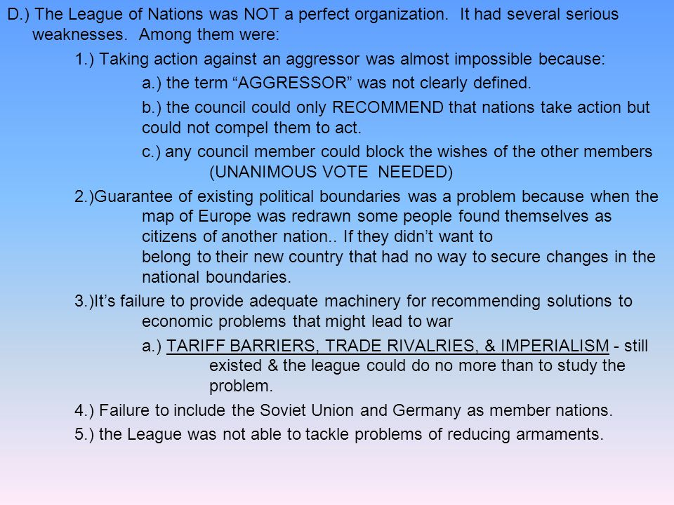 D. ) The League of Nations was NOT a perfect organization