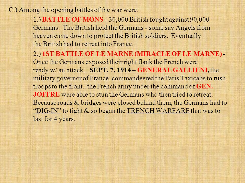 C. ) Among the opening battles of the war were: 1