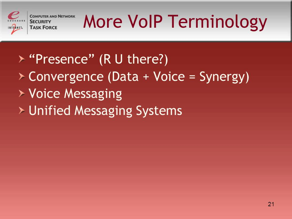 More VoIP Terminology Presence (R U there )