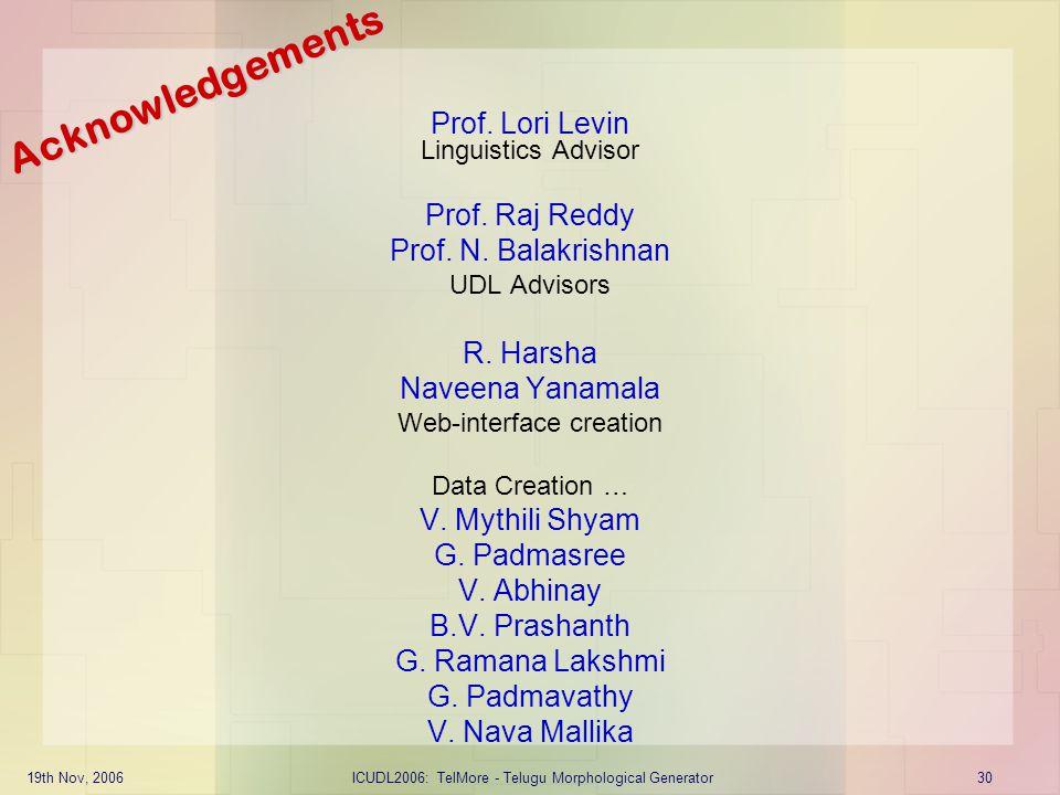 Acknowledgements Prof. Lori Levin Linguistics Advisor Prof. Raj Reddy