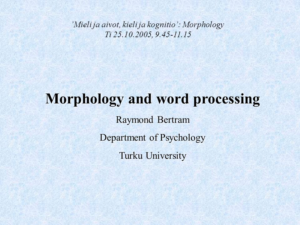 Morphology and word processing
