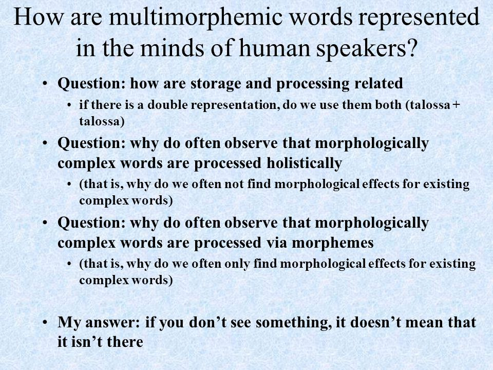 How are multimorphemic words represented in the minds of human speakers