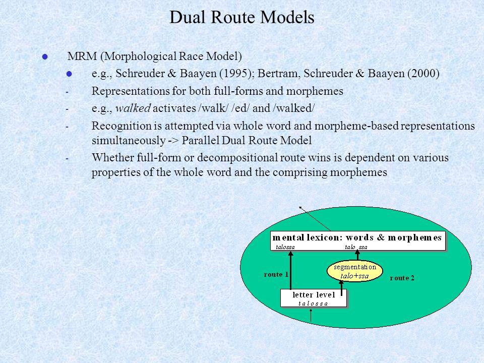 Dual Route Models MRM (Morphological Race Model)