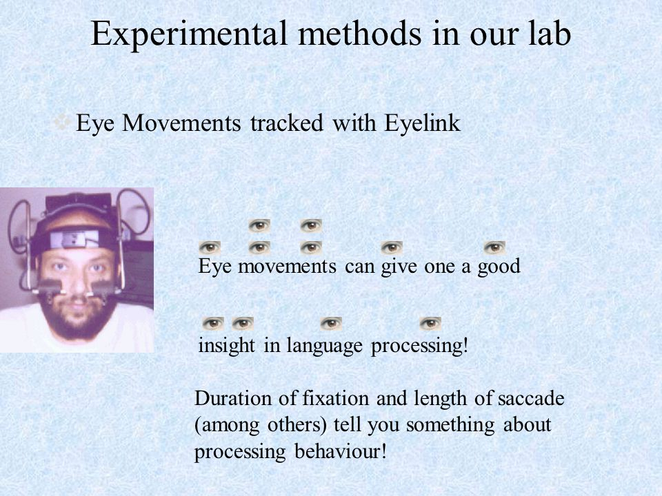 Experimental methods in our lab