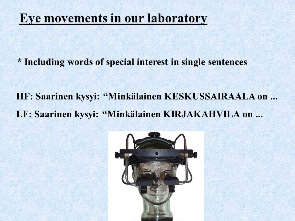 Eye movements in our laboratory