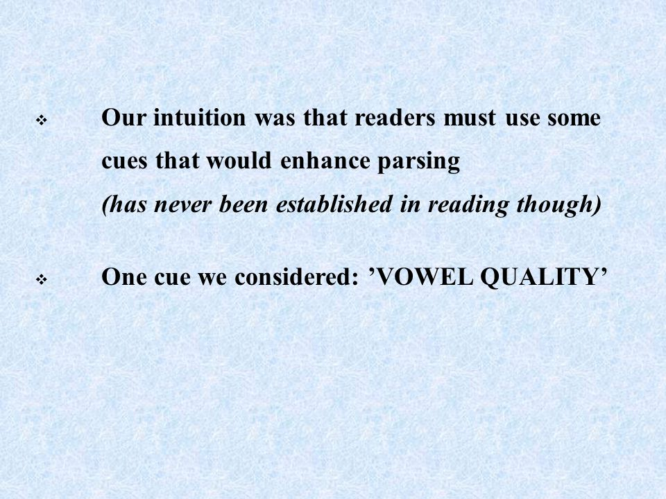 Our intuition was that readers must use some