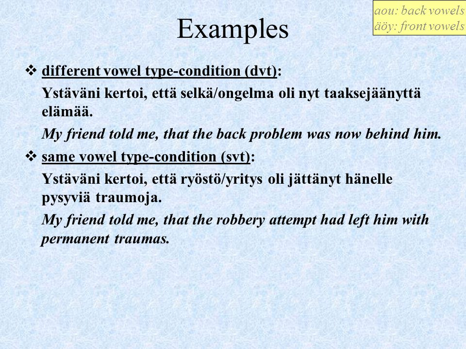 Examples different vowel type-condition (dvt):