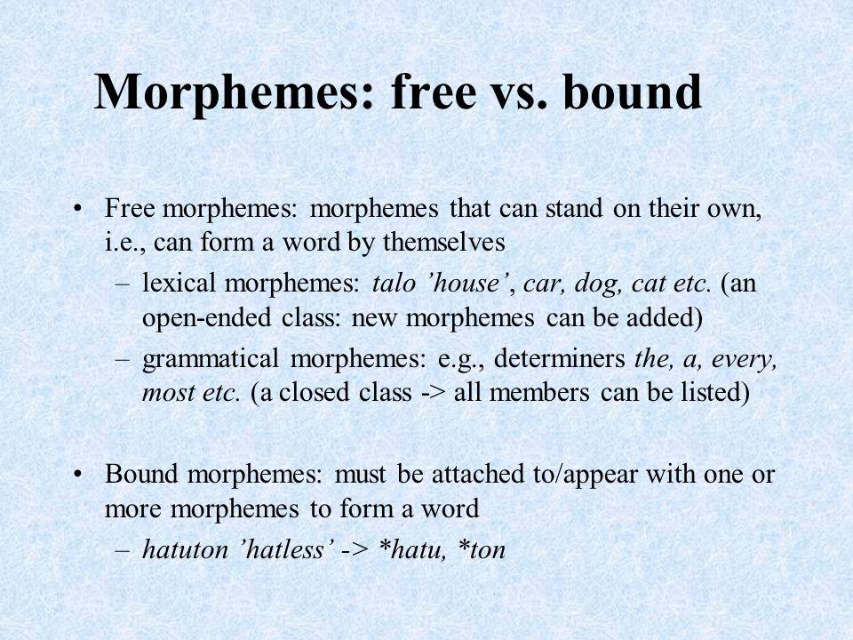 Morphemes: free vs. bound