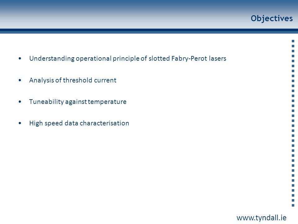 Objectives Understanding operational principle of slotted Fabry-Perot lasers. Analysis of threshold current.