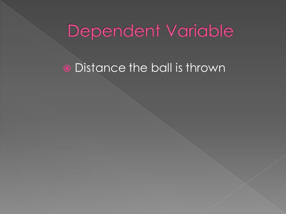 Distance the ball is thrown
