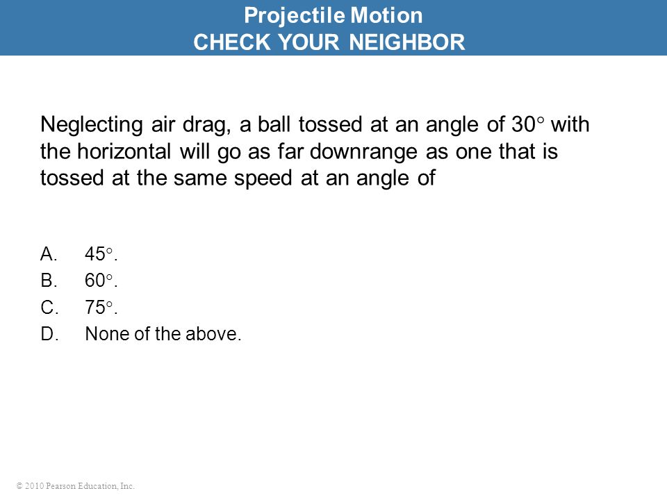 Projectile Motion CHECK YOUR NEIGHBOR