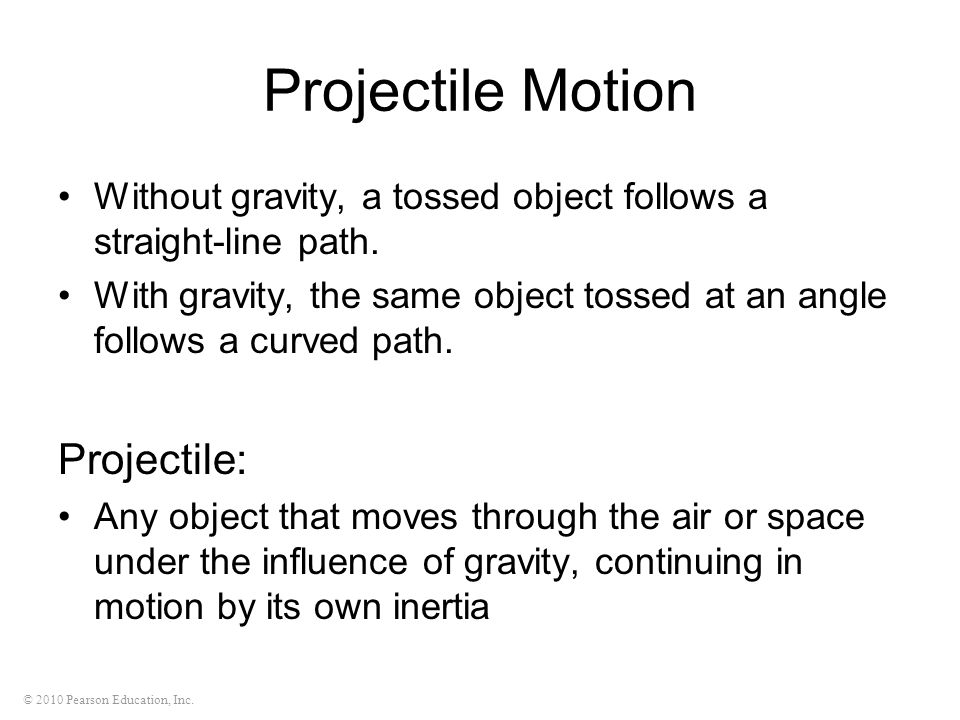 Projectile Motion Projectile: