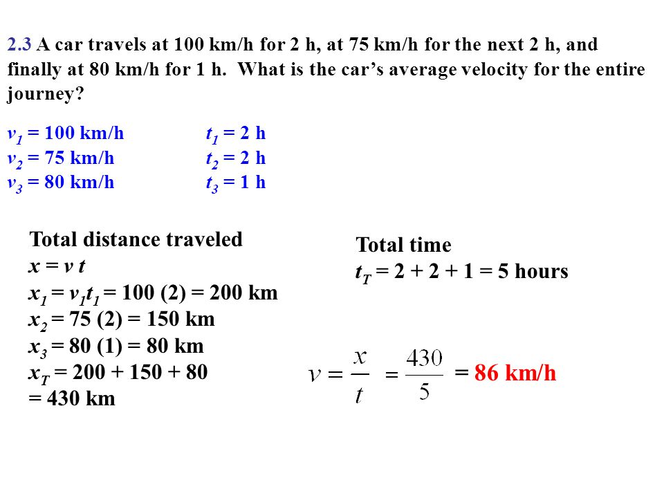 = 86 km/h Total distance traveled Total time x = v t