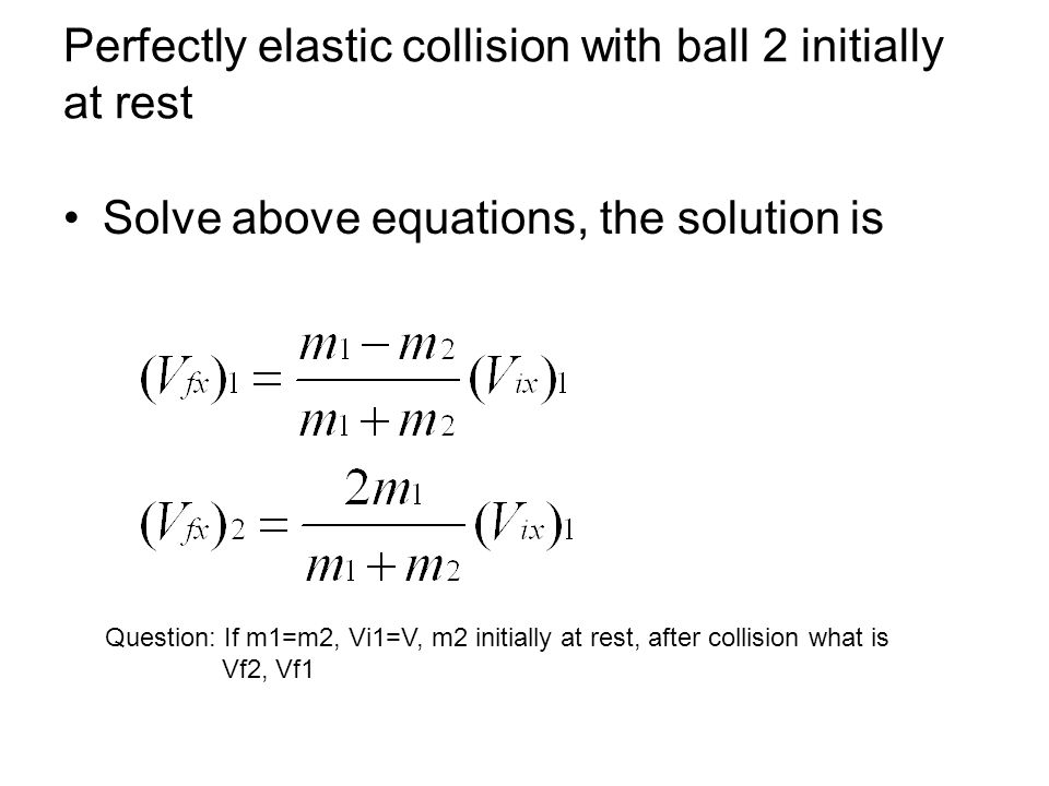 Perfectly elastic collision with ball 2 initially at rest