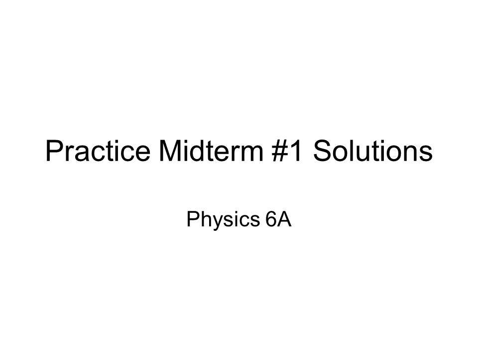 Practice Midterm #1 Solutions