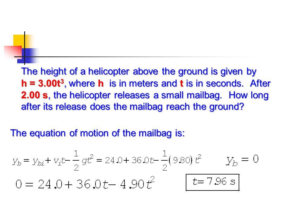 The height of a helicopter above the ground is given by h = 3