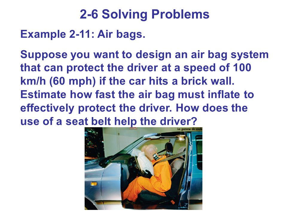 2-6 Solving Problems Example 2-11: Air bags.