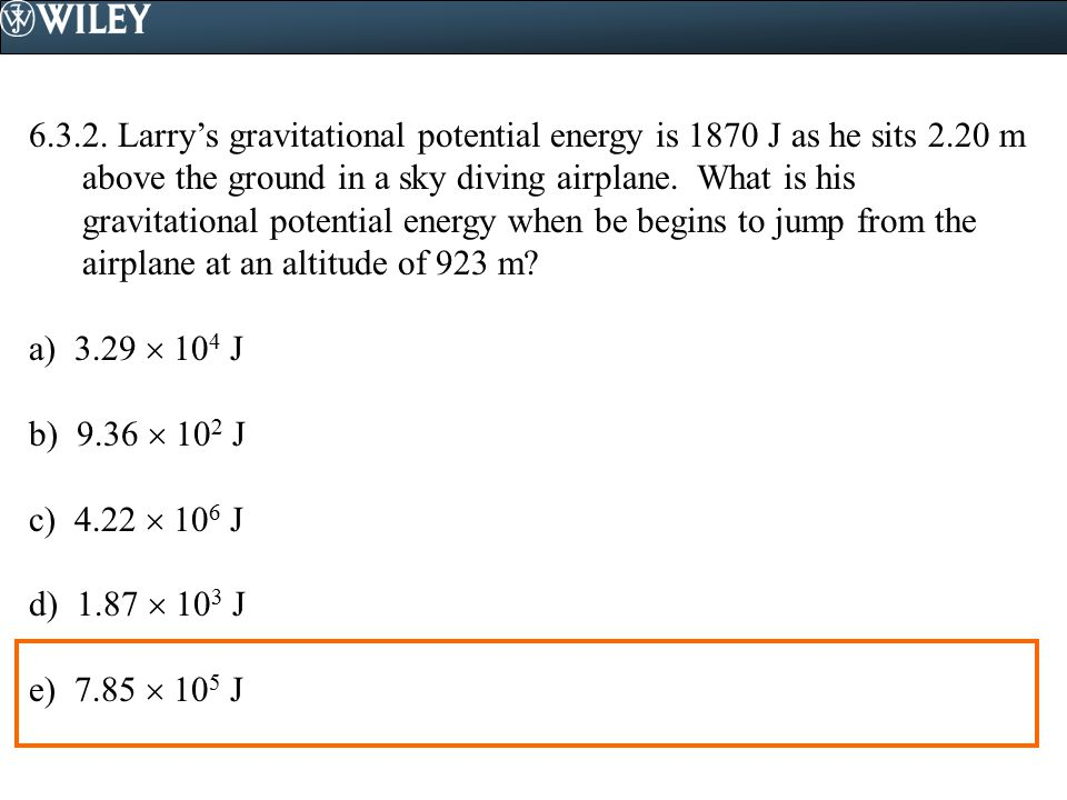 6. 3. 2. Larry's gravitational potential energy is 1870 J as he sits 2