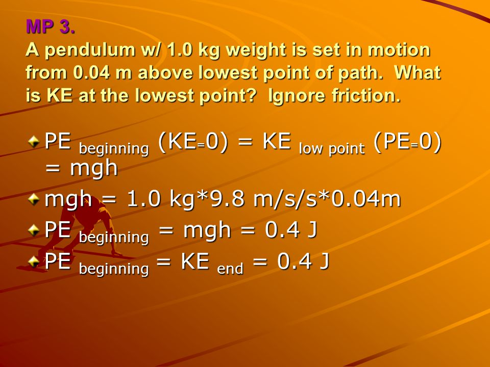 PE beginning (KE=0) = KE low point (PE=0) = mgh